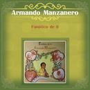 Fanático de Ti/Armando Manzanero