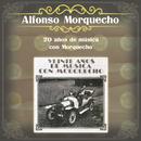 20 Años de Música Con Morquecho/Alfonso Morquecho