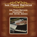 Los Pianos Barrocos Interpretan a José Alfredo Jiménez/Los Pianos Barrocos