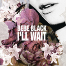 I'll Wait/Bebe Black