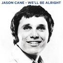 We'll Be Alright/Jason Cane