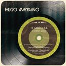 Te Quiero Tal Como Eres/Hugo Avendaño