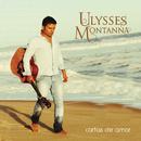 Cartas de Amor/Ulysses Montanna