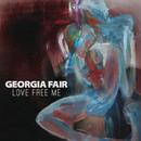 Love Free Me/Georgia Fair