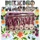 México es Mágico/Mariachi Vargas de Tecalitlán