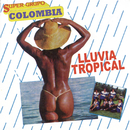 Lluvia Tropical/Super Grupo Colombia
