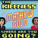 Where are You Going? (Radio Edit) feat.Matthew Gold/The Kiffness