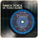 Mariachi Tropical de Toño Flores/Mariachi Tropical de Toño Flores