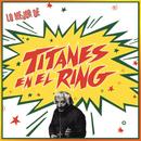 Lo Mejor de Titanes en el Ring/Titanes en el Ring