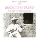 Sones Jarochos/Arcadio Hidalgo y el Grupo Mono Blanco