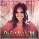 Pop a Bottle (Fill Me Up)/Jessica Mauboy