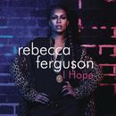 I Hope/Rebecca Ferguson