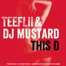 This D/TeeFLii and DJ Mustard