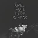 Tu me suivras (Radio Edit)/Gael Faure