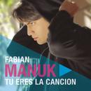 Tú Eres la Canción/Fabián Manuk