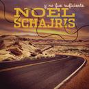 Y No Fue Suficiente/Noel Schajris
