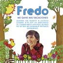 Me Gane Mis Vacaciones/Fredo