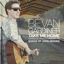 Take Me Home/Bevan Gardiner