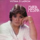Víctima o Ladrón/Maria Medina