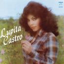 Lupita Castro/Lupita Castro
