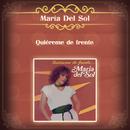 Quiéreme de Frente/Maria Del Sol