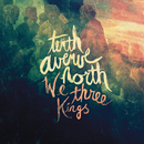 We Three Kings (feat. Britt Nicole) feat.Britt Nicole/Tenth Avenue North