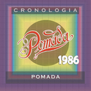 Pomada Cronología - Pomada (1986)/Pomada