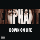 Down on Life/Elliphant