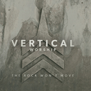 The Rock Won't Move/Vertical Church Band