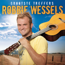 Grootste Treffers/Robbie Wessels