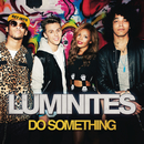Do Something/Luminites