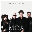 Drop by Drop/MOX