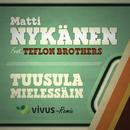 Tuusula mielessäin (Vivus Remix) feat.Teflon Brothers/Matti Nykänen