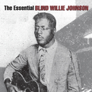 The Essential Blind Willie Johnson/Blind Willie Johnson