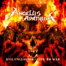 Evil Unleashed / Give 'Em War/Angelus Apatrida