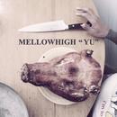 Yu/MellowHigh