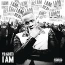 I Am/Yo Gotti