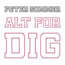 Alt For Dig/Peter Sommer
