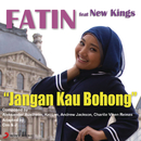 Jangan Kau Bohong feat.New Kingz/Fatin