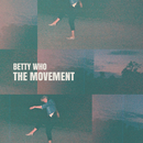 The Movement/Betty Who