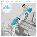 Leave Me Behind (The Remixes)/Bauer & Lanford