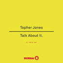 Talk About It (Radio Edit) feat.Katie Sky/Topher Jones
