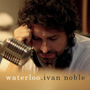 Waterloo/Ivan Noble