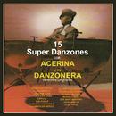 15 Súper Danzones Con Acerina y Su Danzonera (Versiones Originales)/Acerina y Su Danzonera