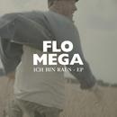 Ich bin raus/Flo Mega