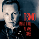One Day It Will All Make Sense/Osmo Ikonen