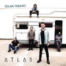 Selam Yabancı/Atlas