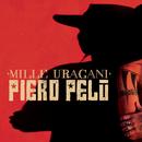 Mille uragani/Piero Pelù