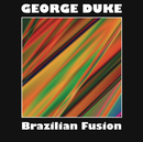 Brazilian Fusion/George Duke