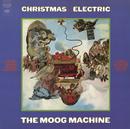 Christmas Becomes Electric/The Moog Machine